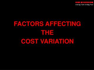 FACTORS AFFECTING  THE  COST VARIATION