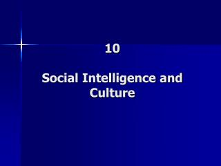 10 Social Intelligence and Culture