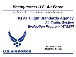 HQ AF Flight Standards Agency Air Traffic System  Evaluation Program (ATSEP)