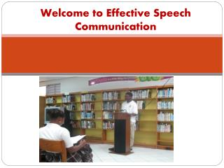Welcome to Effective Speech Communication