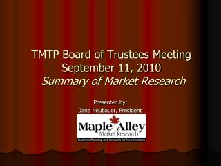 TMTP Board of Trustees Meeting September 11, 2010 Summary of Market Research