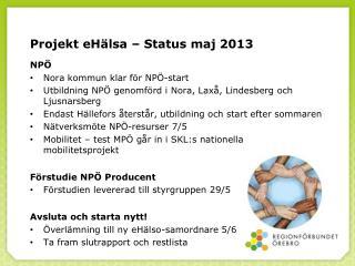 Projekt eHälsa – Status maj 2013