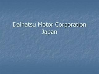 Daihatsu Motor Corporation  Japan