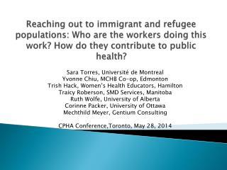 Sara Torres, Université de Montreal  Yvonne Chiu, MCHB Co-op, Edmonton