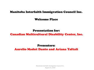 Manitoba Interfaith Immigration Council Inc. Welcome Place Presentation for: