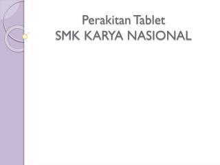 Perakitan  Tablet SMK KARYA NASIONAL