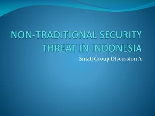 NON-TRADITIONAL SECURITY THREAT IN INDONESIA