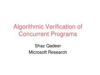 Algorithmic Verification of Concurrent Programs