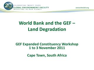 World Bank and the GEF �  Land Degradation