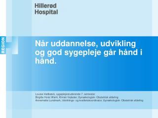 Når uddannelse, udvikling og god sygepleje går hånd i hånd.