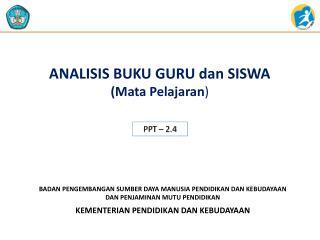 ANALISIS BUKU GURU dan SISWA  (Mata Pelajaran )
