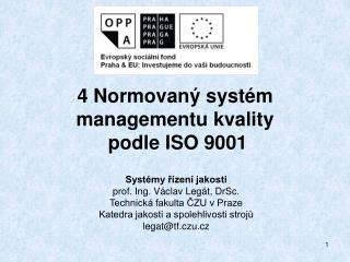 4 Normovaný systém managementu kvality  podle ISO 9001