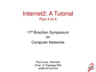 Internet2: A Tutorial Part 4 of 4