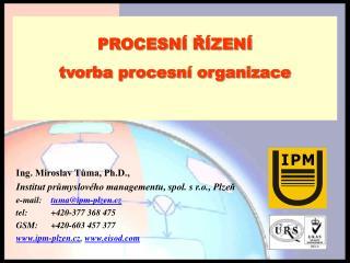 Ing. Miroslav Tůma, Ph.D.,  Institut průmyslového managementu, spol. s r.o., Plzeň