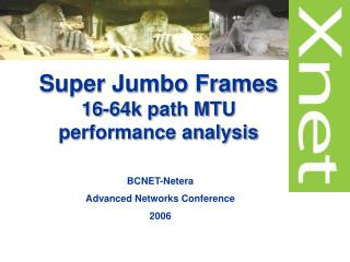 Super Jumbo Frames  16-64k path MTU performance analysis