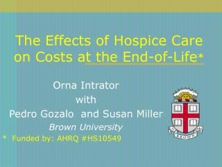 The Effects of Hospice Care on Costs at the End-of-Life *