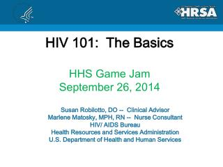HIV 101:  The Basics HHS Game Jam September 26, 2014