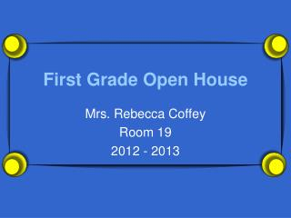 First Grade Open House