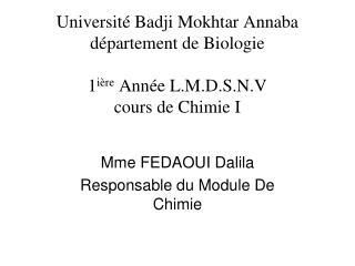 Mme FEDAOUI Dalila Responsable du Module De Chimie