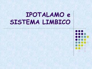 IPOTALAMO e SISTEMA LIMBICO