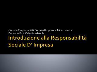 Introduzione alla Responsabilità Sociale D' Impresa