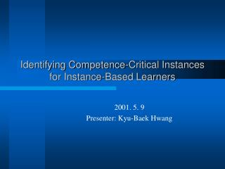 Identifying Competence-Critical Instances for Instance-Based Learners