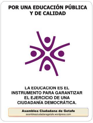 LA EDUCACIÓN ES EL INSTRUMENTO PARA GARANTIZAR EL EJERCICIO DE UNA CIUDADANÍA DEMOCRÁTICA.