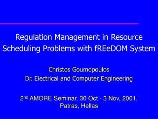 2 nd  AMORE Seminar, 30 Oct - 3 Nov, 2001,           Patras, Hellas