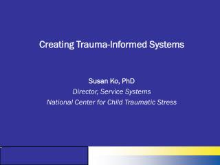Creating Trauma-Informed Systems