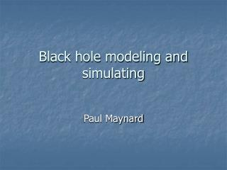 Black hole modeling and simulating