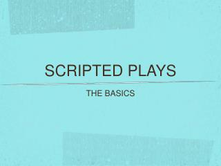 SCRIPTED PLAYS