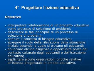 4°  Progettare l'azione educativa