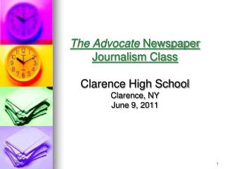 3 The Advocate  Newspaper Journalism Class Clarence High School Clarence, NY June 9, 2011