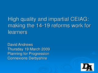 High quality and impartial CEIAG: making the 14-19 reforms work for learners