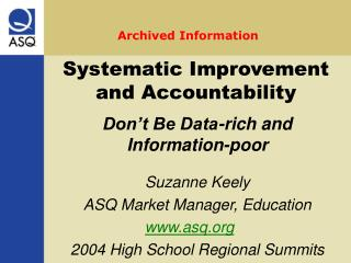 Suzanne Keely  ASQ Market Manager, Education asq 2004 High School Regional Summits