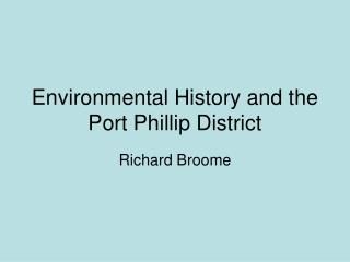 Environmental History and the Port Phillip District