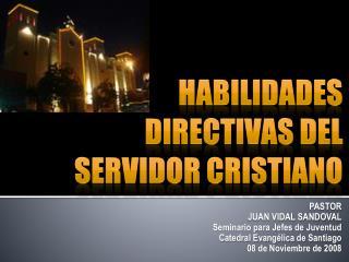 HABILIDADES DIRECTIVAS DEL SERVIDOR CRISTIANO