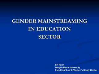 GENDER MAINSTREAMING  IN EDUCATION  SECTOR