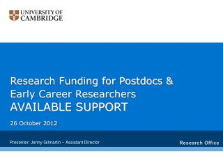 Research Funding for Postdocs & Early Career Researchers   AVAILABLE SUPPORT 26 October 2012