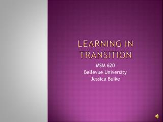 Learning in transition