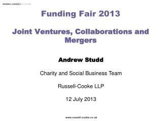 Funding Fair 2013 Joint Ventures, Collaborations and Mergers
