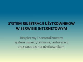 SYSTEM REJESTRACJI UŻYTKOWNIKÓW W SERWISIE INTERNETOWYM
