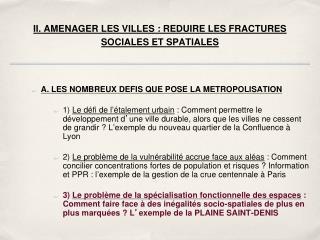 II. AMENAGER LES VILLES : REDUIRE LES FRACTURES SOCIALES ET SPATIALES