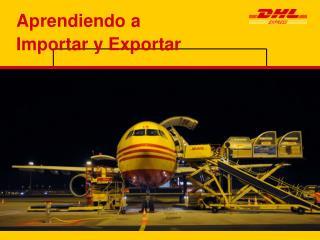 Aprendiendo a  Importar y Exportar
