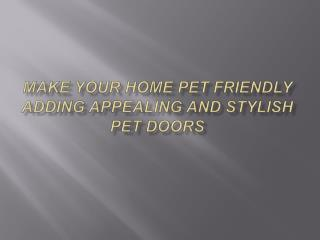 Make your home pet friendly adding appealing and stylish pet