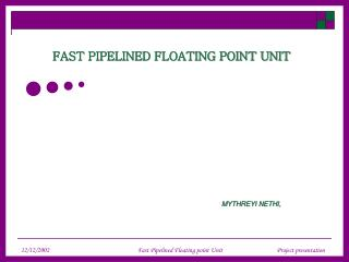 FAST PIPELINED FLOATING POINT UNIT