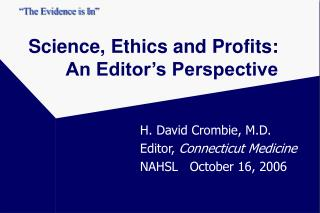 Science, Ethics and Profits: An Editor's Perspective