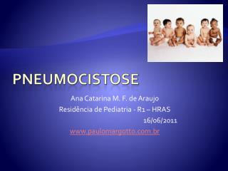 Ana Catarina M. F. de Araujo Residência de Pediatria - R1 – HRAS 16/06/2011