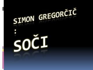 SIMON GREGORCIC : SOCI