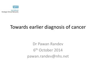 Towards earlier diagnosis of cancer